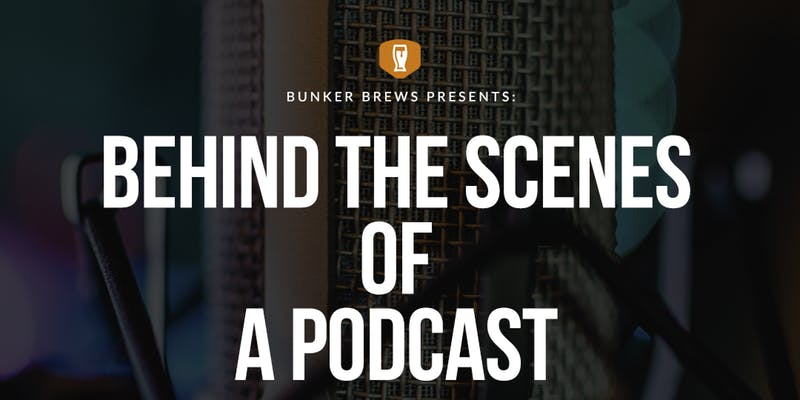 Bunker Brews: Behind the Scenes of a Podcast
